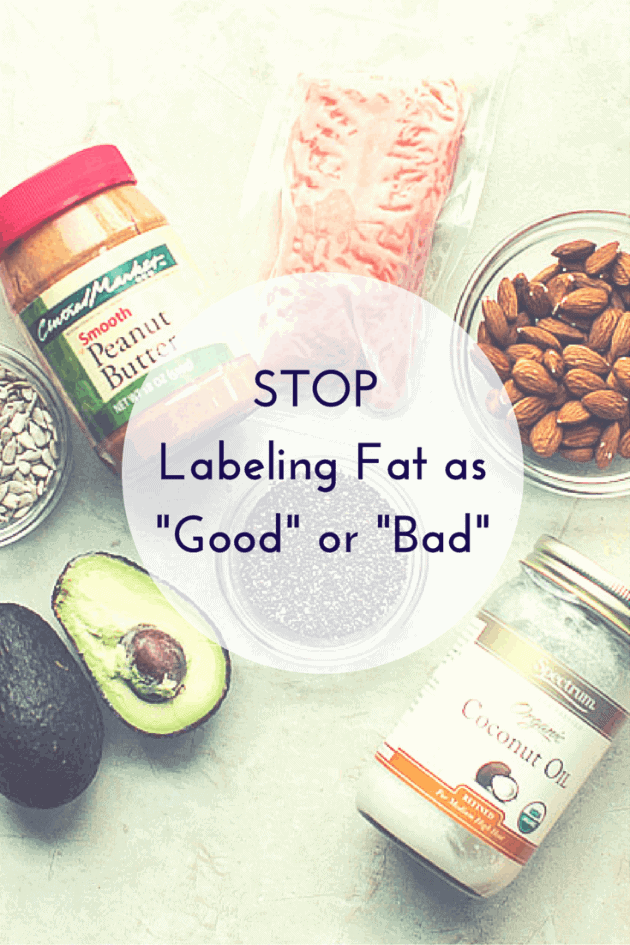 Stop labeling fat as good or bad