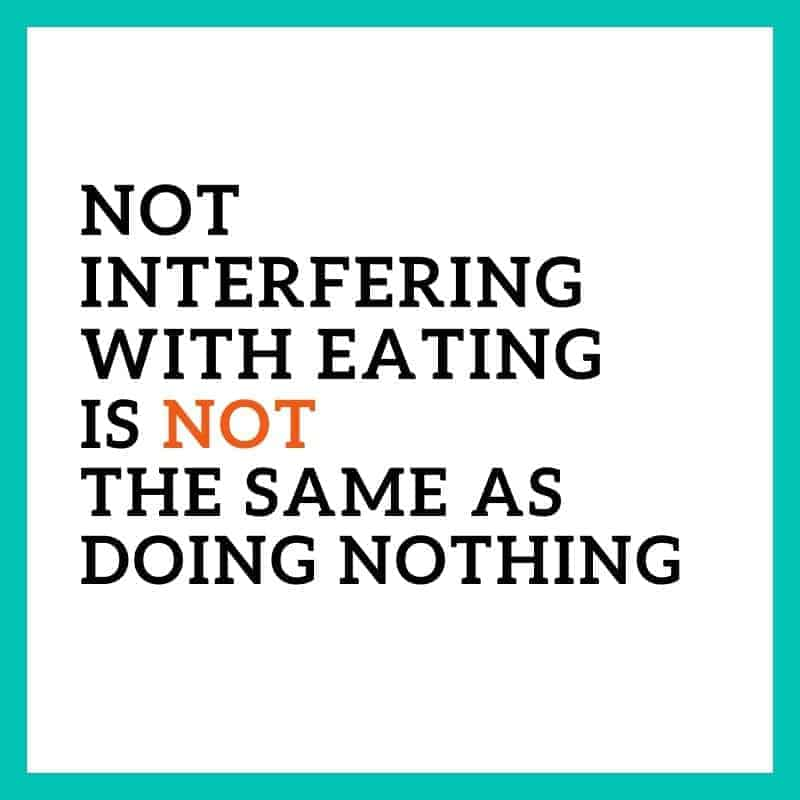 "a quote ""not interfering with eating is not the same as doing nothing"""